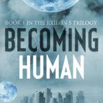 [PDF] [EPUB] Becoming Human (Exilon 5, #1) Download