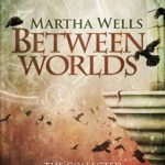 [PDF] [EPUB] Between Worlds: The Collected Ile-Rien and Cineth Stories Download