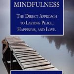 [PDF] [EPUB] Beyond Mindfulness: The Direct Approach to Lasting Peace, Happiness, and Love Download