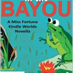[PDF] [EPUB] Body in the Bayou (Miss Fortune) Download
