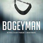 [PDF] [EPUB] Bogeyman – He Was Every Parent's Nightmare Download