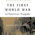 [PDF] [EPUB] Cataclysm: The First World War as Political Tragedy Download