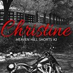 [PDF] [EPUB] Christine (Heaven Hill Shorts #2) Download