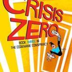 [PDF] [EPUB] Crisis Zero (The Codename Conspiracy, #3) Download