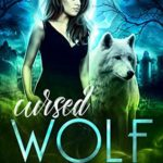 [PDF] [EPUB] Cursed Wolf (Curse of the Moon Book 5) Download
