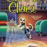 [PDF] [EPUB] Cut to the Chaise (Caprice De Luca Mystery, #8) Download