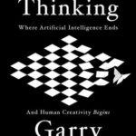 [PDF] [EPUB] Deep Thinking: Where Machine Intelligence Ends and Human Creativity Begins Download