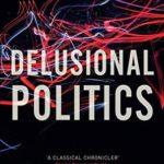 [PDF] [EPUB] Delusional Politics: Back to the Future Download