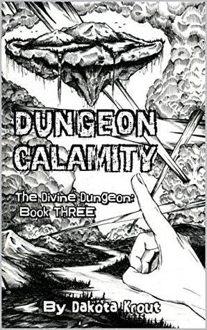 [PDF] [EPUB] Dungeon Calamity (The Divine Dungeon, #3) Download by Dakota Krout
