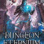 [PDF] [EPUB] Dungeon Eternium (The Divine Dungeon, #5) Download