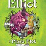 [PDF] [EPUB] Elliot and the Pixie Plot (Underworld Chronicles #2) Download