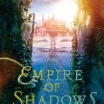 [PDF] [EPUB] Empire of Shadows (Bhinian Empire, #2) Download