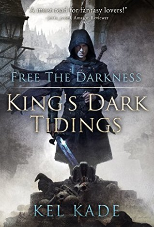[PDF] [EPUB] Free the Darkness (King's Dark Tidings #1) Download by Kel Kade
