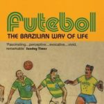 [PDF] [EPUB] Futebol: The Brazillian Way of Life Download