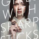 [PDF] [EPUB] Girls with Sharp Sticks (Girls with Sharp Sticks, #1) Download