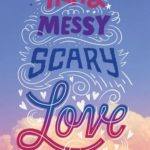 [PDF] [EPUB] Happy Messy Scary Love Download