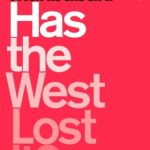 [PDF] [EPUB] Has the West Lost It?: A Provocation Download