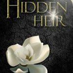 [PDF] [EPUB] Hidden Heir: A Hidden Novel (The Hidden Saga Book 10) Download