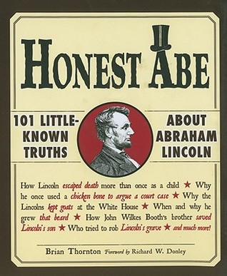 [PDF] [EPUB] Honest Abe: 101 Little-Known Truths about Abraham Lincoln Download by Brian   Thornton