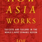 [PDF] [EPUB] How Asia Works: Success and Failure in the World's Most Dynamic Region Download