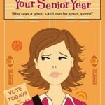 [PDF] [EPUB] How Not to Spend Your Senior Year Download