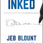 [PDF] [EPUB] INKED: The Ultimate Guide to Powerful Closing and Sales Negotiation Tactics that Unlock YES and Seal the Deal Download