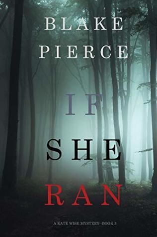 [PDF] [EPUB] If She Ran (Kate Wise Mystery #3) Download by Blake Pierce