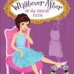 [PDF] [EPUB] If the Shoe Fits (Whatever After #2) Download