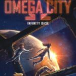 [PDF] [EPUB] Infinity Base (Omega City:  #3) Download