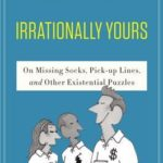 [PDF] [EPUB] Irrationally yours : On Missing Socks, Pick-up Lines and Other Existential Puzzles Download