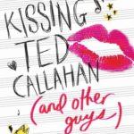 [PDF] [EPUB] Kissing Ted Callahan (and Other Guys) Download