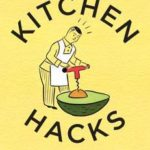 [PDF] [EPUB] Kitchen Hacks: How Clever Cooks Get Things Done Download