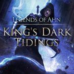 [PDF] [EPUB] Legends of Ahn (King's Dark Tidings, #3) Download