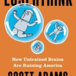 [PDF] [EPUB] Loserthink: How Untrained Brains Are Ruining America Download