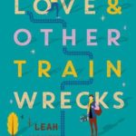 [PDF] [EPUB] Love and Other Train Wrecks Download