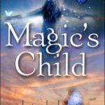 [PDF] [EPUB] Magic's Child (Magic or Madness, #3) Download
