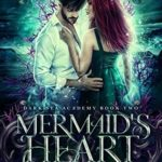 [PDF] [EPUB] Mermaid's Heart (Dark Sea Academy Book 2) Download