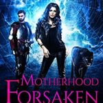 [PDF] [EPUB] Motherhood Forsaken: A Mongrelverse Story (Mother of Monsters Book 2) Download