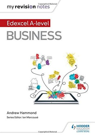 [PDF] [EPUB] My Revision Notes: Edexcel A-level Business Download by Andrew Hammond