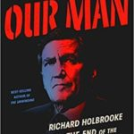 [PDF] [EPUB] Our Man: Richard Holbrooke and the End of the American Century Download