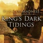 [PDF] [EPUB] Reign of Madness (King's Dark Tidings, #2) Download