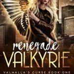 [PDF] [EPUB] Renegade Valkyrie (Valhalla's Curse, #1) Download