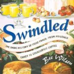 [PDF] [EPUB] Swindled: The Dark History of Food Fraud, from Poisoned Candy to Counterfeit Coffee Download