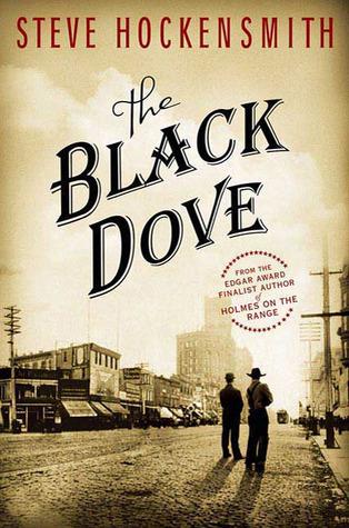 [PDF] [EPUB] The Black Dove (Holmes on the Range, #3) Download by Steve Hockensmith