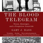 [PDF] [EPUB] The Blood Telegram: Nixon, Kissinger, and a Forgotten Genocide Download