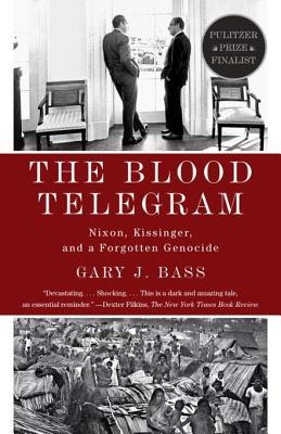 [PDF] [EPUB] The Blood Telegram: Nixon, Kissinger, and a Forgotten Genocide Download by Gary J. Bass