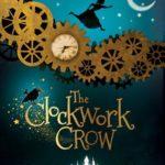 [PDF] [EPUB] The Clockwork Crow (The Clockwork Crow #1) Download