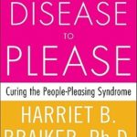 [PDF] [EPUB] The Disease to Please: Curing the People-Pleasing Syndrome Download