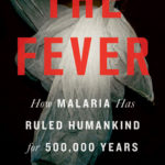 [PDF] [EPUB] The Fever: How Malaria Has Ruled Humankind for 500,000 Years Download