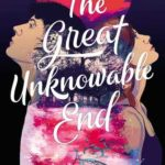 [PDF] [EPUB] The Great Unknowable End Download